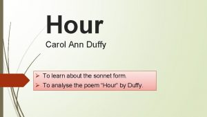 Hour Carol Ann Duffy To learn about the