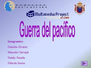 Integrantes Daniela lvarez Marcela Carvajal Nataly Parada Fabiola
