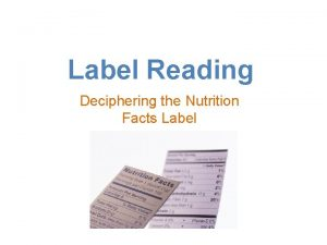 Label Reading Deciphering the Nutrition Facts Label Project