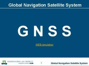 Global Navigation Satellite System GNSS WEBsimulation 1 Global