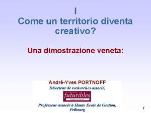 I Come un territorio diventa creativo Una dimostrazione
