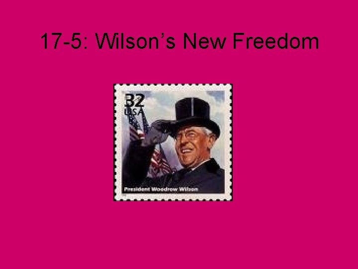 17 5 Wilsons New Freedom Federal Trade Act
