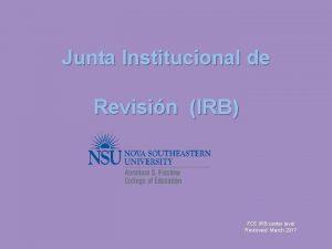 Junta Institucional de Revisin IRB FCE IRB center
