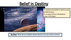 Belief in Destiny To explore the belief in