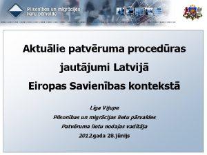 Aktulie patvruma procedras jautjumi Latvij Eiropas Savienbas kontekst