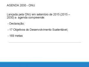 AGENDA 2030 ONU Lanada pela ONU em setembro
