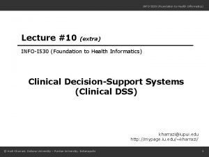 INFOI 530 Foundation to Health Informatics Lecture 10