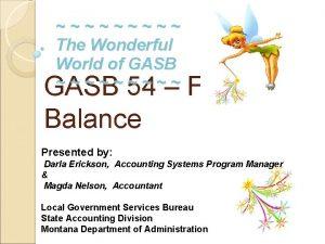 The Wonderful World of GASB GASB 54 Fund