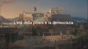 Let della pleis e la democrazia Sparta LET