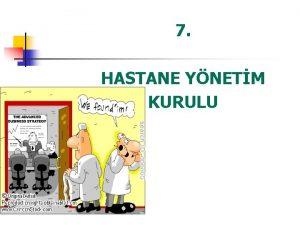 7 HASTANE YNETM KURULU Hastane Organizasyonu YNETM KURULU