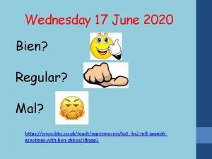 Wednesday 17 June 2020 Bien Regular Mal https