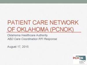 PATIENT CARE NETWORK OF OKLAHOMA PCNOK Oklahoma Healthcare