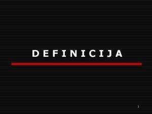 DEFINICIJA 1 DEFINICIJA I DIVIZIJA Naini ekpliciranja pojmova