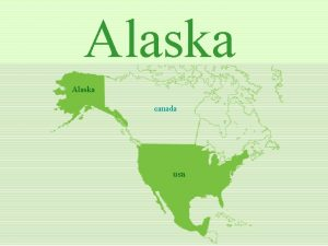 Alaska canada usa Fairbanks Alaska the last frontier