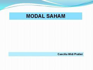 MODAL SAHAM Caecilia Widi Pratiwi MODAL SAHAM Perusahaan