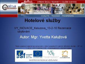Hotelov sluby VYINOVACEKaluzova13 2 10 Rezervace ubytovn Autor