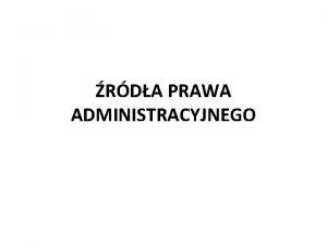 RDA PRAWA ADMINISTRACYJNEGO rda prawa administracyjnego Swoisto systemu
