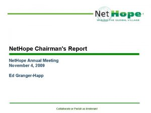 Net Hope Chairmans Report Net Hope Annual Meeting