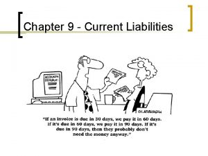 Chapter 9 Current Liabilities Accounting For Current Liabilities