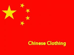 Chinese Clothing Contents What Chinese clothing is v