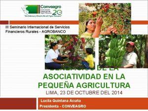 III Seminario Internacional de Servicios Financieros Rurales AGROBANCO