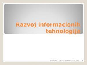 Razvoj informacionih tehnologija 26 10 2020 Razvoj informacionih