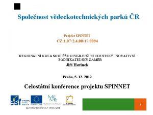 Spolenost vdeckotechnickch park R Projekt SPINNET CZ 1