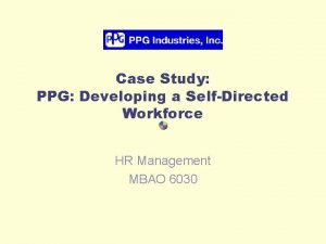 Case Study PPG Developing a SelfDirected Workforce HR