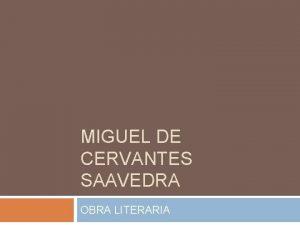 MIGUEL DE CERVANTES SAAVEDRA OBRA LITERARIA DON QUIJOTE