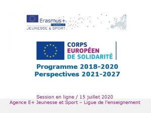 Programme 2018 2020 Perspectives 2021 2027 Session en