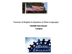 Teachers of English to Speakers of Other Languages