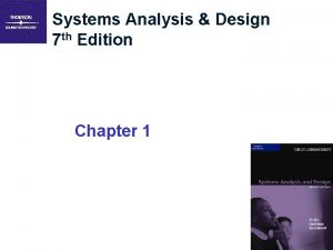 Systems Analysis Design 7 th Edition Chapter 1