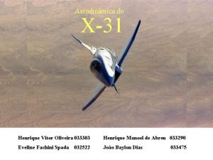 Aerodinmica do X31 Henrique Vitor Oliveira 033303 Henrique