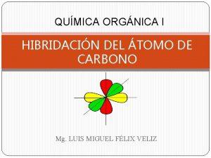 QUMICA ORGNICA I HIBRIDACIN DEL TOMO DE CARBONO