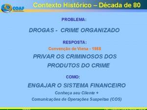 Contexto Histrico Dcada de 80 PROBLEMA DROGAS CRIME