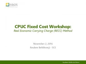 CPUC Fixed Cost Workshop Real Economic Carrying Charge