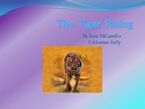 The Tiger Rising By Kate Di Camillo Catherine