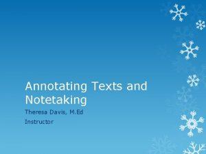 Annotating Texts and Notetaking Theresa Davis M Ed