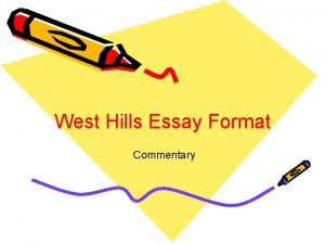 West Hills Essay Format Commentary REVIEW Youve learned