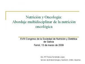 Nutricin y Oncologa Abordaje multidisciplinar de la nutricin