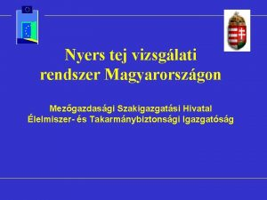Nyers tej vizsglati rendszer Magyarorszgon Mezgazdasgi Szakigazgatsi Hivatal