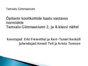 Tamsalu Gmnaasium pilaste koolikottide kaalu vastavus normidele Tamsalu