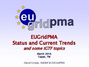 EUGrid PMA Status and Current Trends and some