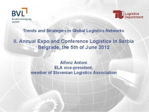 Logistics Department Trends and Strategies in Global Logistics