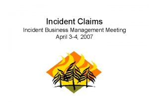 Incident Claims Incident Business Management Meeting April 3