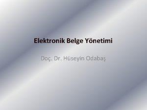 Elektronik Belge Ynetimi Do Dr Hseyin Odaba Elektronik