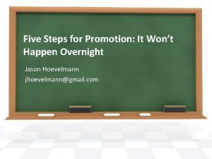 Five Steps for Promotion It Wont Happen Overnight