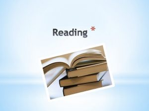 Why Reading is So Important 1 Reading is