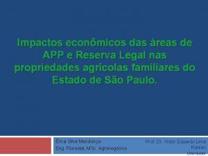 Impactos econmicos das reas de APP e Reserva