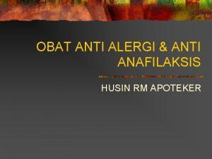 OBAT ANTI ALERGI ANTI ANAFILAKSIS HUSIN RM APOTEKER